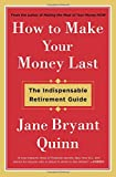 How to Make Your Money Last: The...