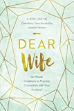 Dear Wife: 10 Minute Invitations to...