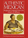 Authentic Mexican: Regional Cooking from...