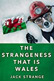 The Strangeness That Is Wales (Jack's...