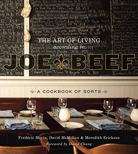The Art of Living According to Joe Beef: A Cookbook of Sorts Hardcover