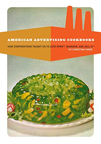 American Advertising Cookbooks: How Corporations Taught