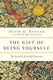 The Gift of Being Yourself: The Sacred...