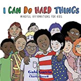 I Can Do Hard Things: Mindful...