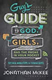 The Guy's Guide to God, Girls, and the...
