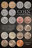 Coin Collecting: The Definitive...