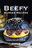 Beefy Burger Recipes: Burgers for Every...