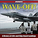 Wave-Off!: A History of LSOs and...