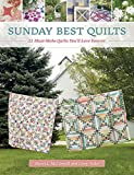 Sunday Best Quilts: 12 Must-Make Quilts...