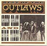 Best Of The Outlaws: Green Grass & High...