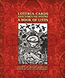 Lotería Cards and Fortune Poems: A Book...